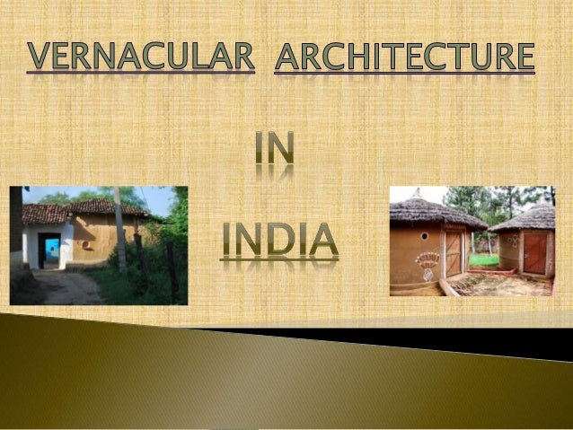 "Vernaculus (LATIN) = domestic or native ""Vernacular Architecture Refers To Buildings Based Upon Regional Traditions, Build..."