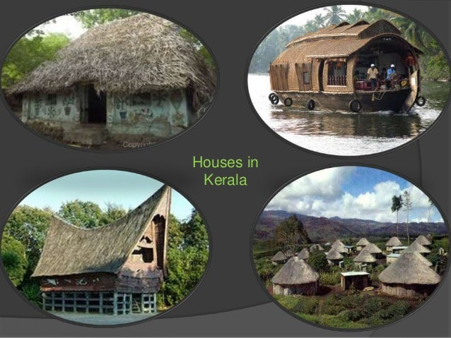 vernacular architecture of kerala Vernacular architecture can be said to be 'the architectural language of the people' with its ethnic, regional and local 'dialects,' writes paul oliver, author of the.