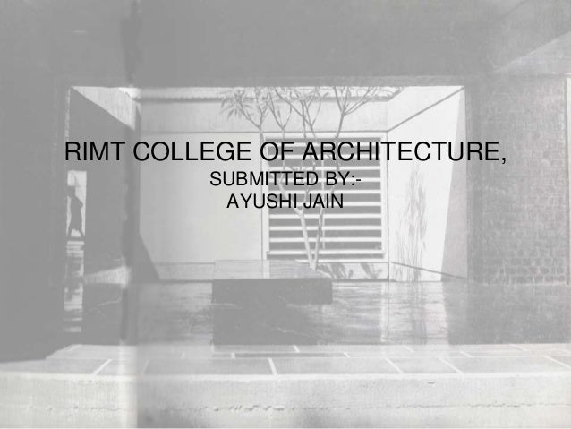 RIMT COLLEGE OF ARCHITECTURE, SUBMITTED BY:- AYUSHI JAIN