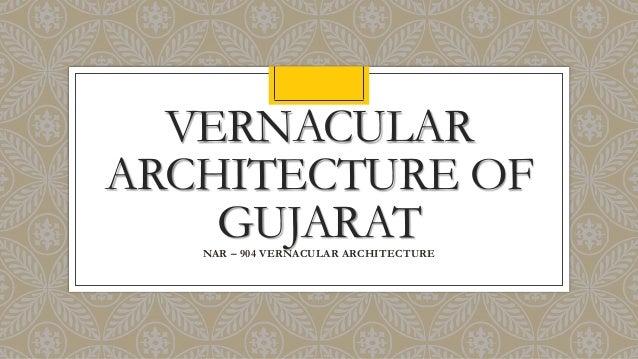 VERNACULAR ARCHITECTURE OF GUJARATNAR – 904 VERNACULAR ARCHITECTURE