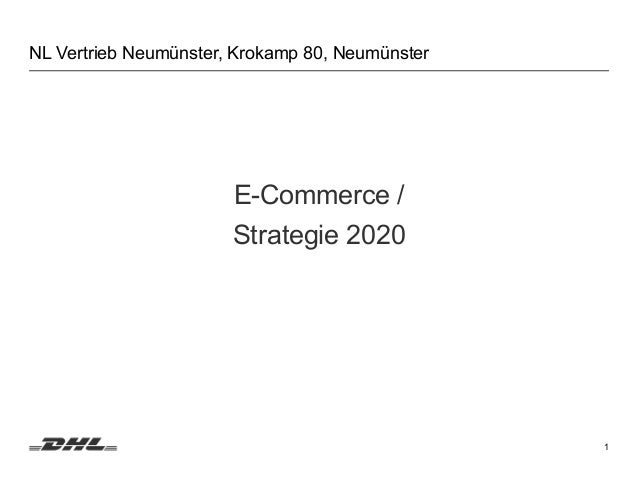 1 E-Commerce / Strategie 2020 NL Vertrieb Neumünster, Krokamp 80, Neumünster