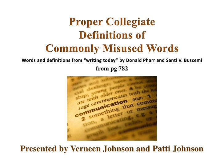 """Proper CollegiateDefinitions of Commonly Misused Words<br />Words and definitions from """"writing today"""" by Donald Pharr and..."""