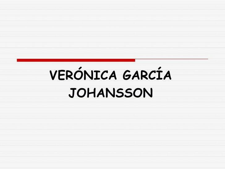 VERÓNICA GARCÍA JOHANSSON