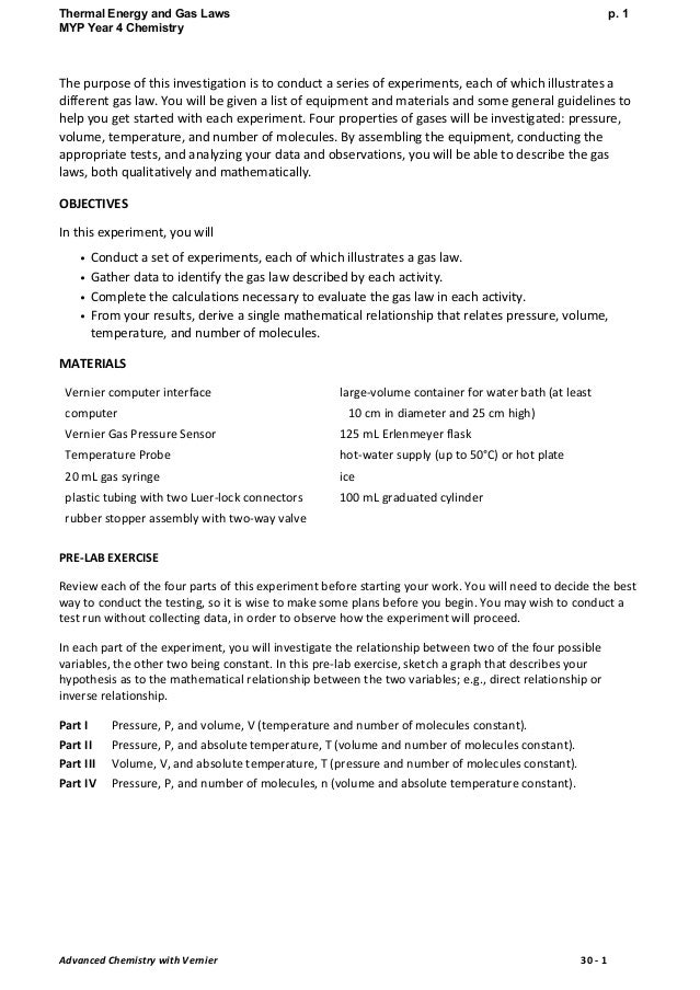 lab report gas law Ib internal assesment - chemistry lab report objective: i investigating the effect of pressure on the volume of gas ii investigating the effect of temperature on the volume of gas iii studying the ideal gas equation apparatus: ruler, opened end monometer, glass tube, thermometer, conical.