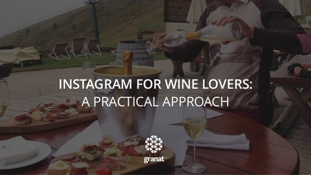 INSTAGRAM FOR WINE LOVERS: A PRACTICAL APPROACH