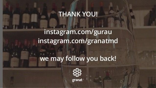 THANK YOU! instagram.com/gurau instagram.com/granatmd we may follow you back!