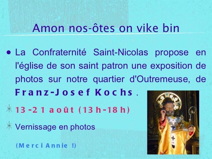Amon nos-ôtes on vike bin <ul><li>La Confraternité Saint-Nicolas propose en l'église de son saint patron une exposition de...
