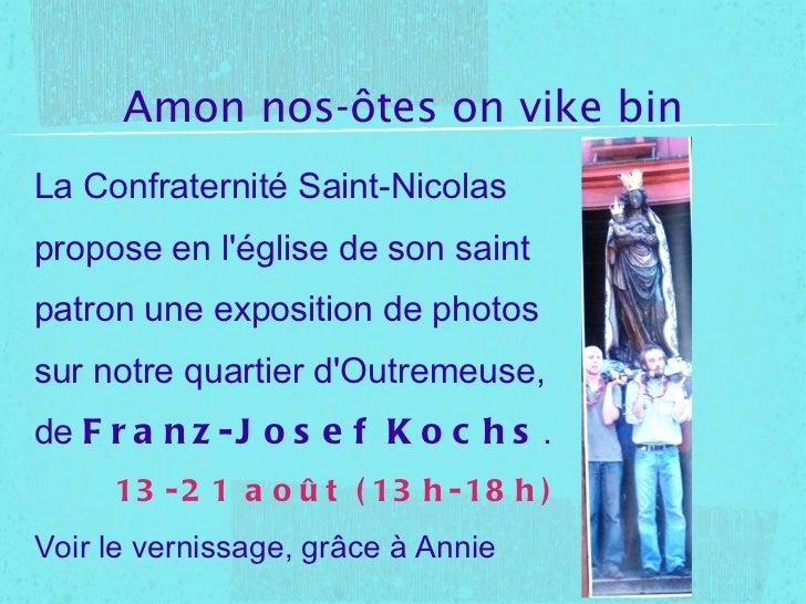 Amon nos-ôtes on vike bin La Confraternité Saint-Nicolas  propose en l'église de son saint  patron une exposition de photo...