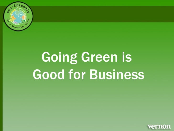 Going Green is  Good for Business