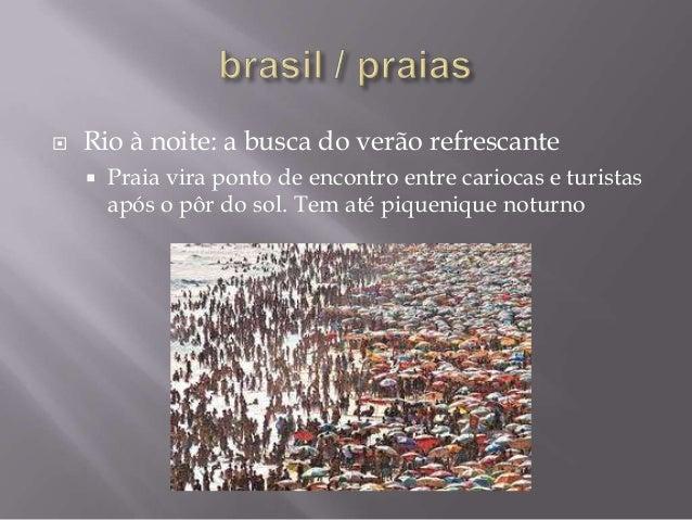   Rio à noite: a busca do verão refrescante   Praia vira ponto de encontro entre cariocas e turistas após o pôr do sol. ...