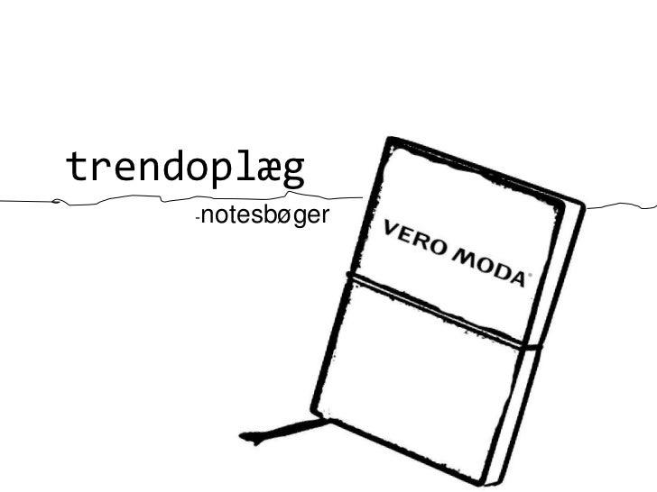 trendoplæg     -notesbøger