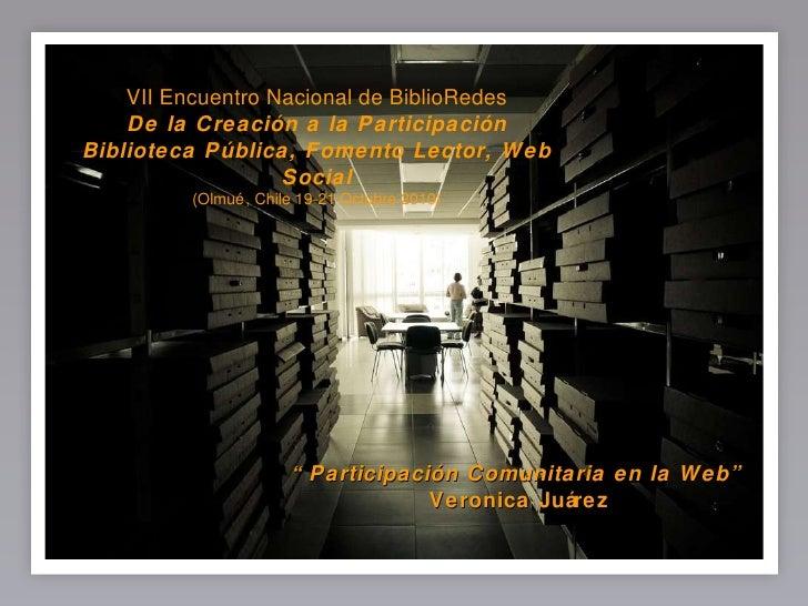 VII Encuentro Nacional de BiblioRedes De la Creación a la Participación Biblioteca Pública, Fomento Lector, Web Social (Ol...