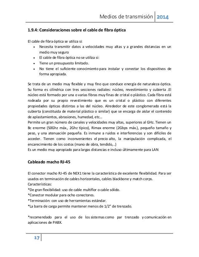 Medios de transmisión 2014 17 1.9.4: Consideraciones sobre el cable de fibra óptica El cable de fibra óptica se utiliza si...