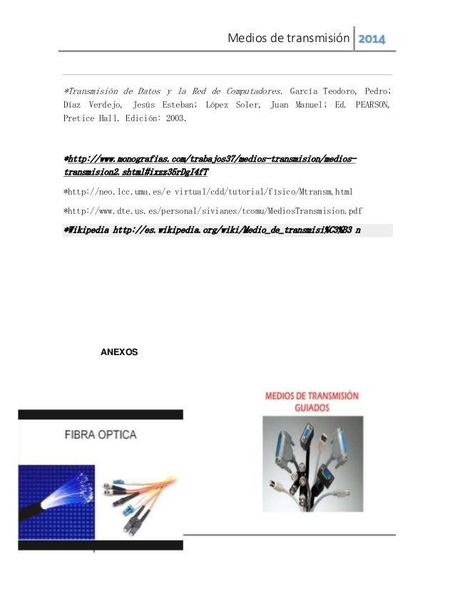 Medios de transmisión 2014 21 *Transmisión de Datos y la Red de Computadores. García Teodoro, Pedro; Díaz Verdejo, Jesús E...
