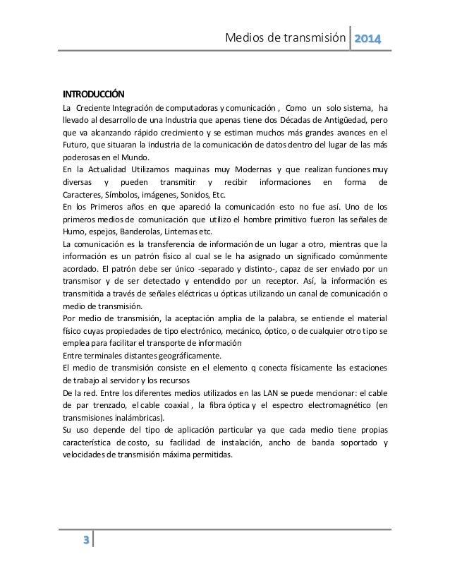 Medios de transmisión 2014 3 INTRODUCCIÓN La Creciente Integración de computadoras y comunicación , Como un solo sistema, ...