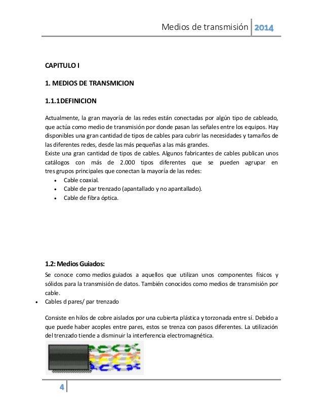 Medios de transmisión 2014 4 CAPITULO I 1. MEDIOS DE TRANSMICION 1.1.1DEFINICION Actualmente, la gran mayoría de las redes...