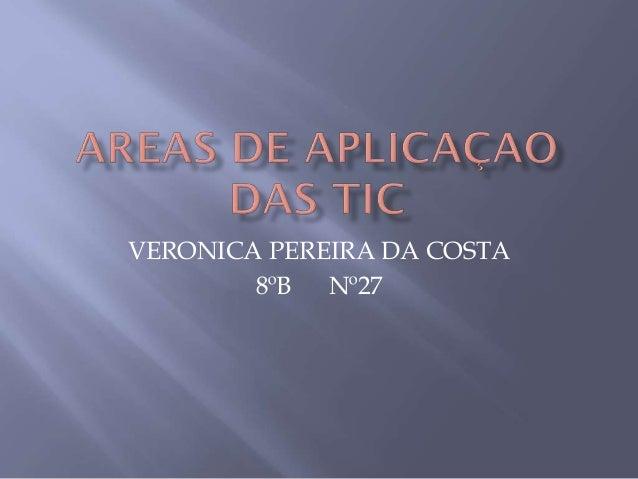 VERONICA PEREIRA DA COSTA 8ºB Nº27