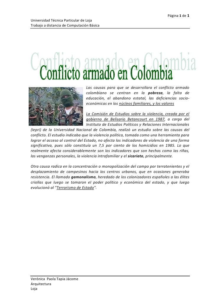 Las causas para que se desarrollara el conflicto armado colombiano se centran en la pobreza, la falta de educación, el aba...