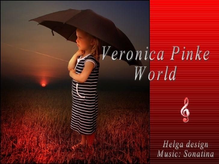 Veronica Pinke World Helga design Music: Sonatina