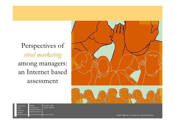Perspectives of   viral marketing among managers: an Internet based    assessment   Università   Master          SE 2007 -...