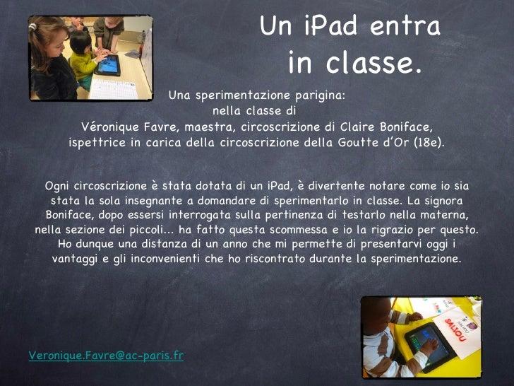 Un iPad entra                                                in classe.                         Una sperimentazione parigi...