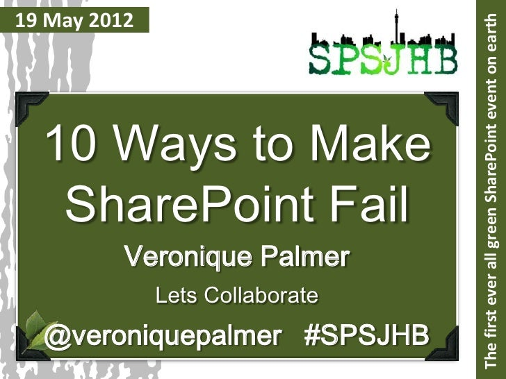 19 May 2012                                 The first ever all green SharePoint event on earth  10 Ways to Make   SharePoi...