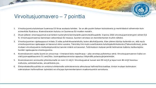 Virvoitusjuomavero – 7 pointtia 1. Virvoitusjuomia kulutetaan Suomessa 53 litraa asukasta kohden. Se on alle puolet Saksan...