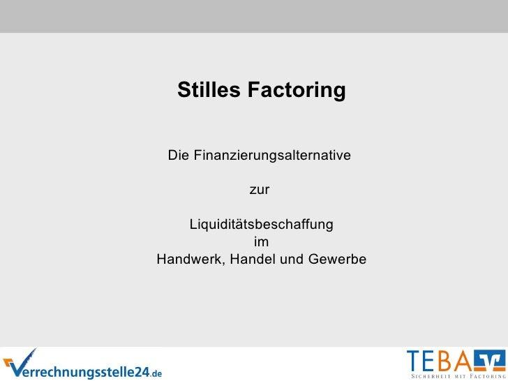 Stilles Factoring Die Finanzierungsalternative  zur  Liquiditätsbeschaffung im Handwerk, Handel und Gewerbe