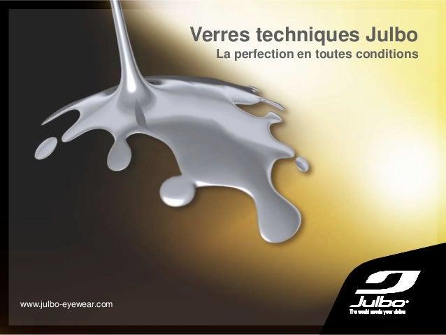 Verres techniques Julbo La perfection en toutes conditions www.julbo-eyewear.com