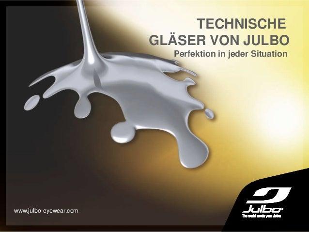 TECHNISCHE GLÄSER VON JULBO Perfektion in jeder Situation www.julbo-eyewear.com