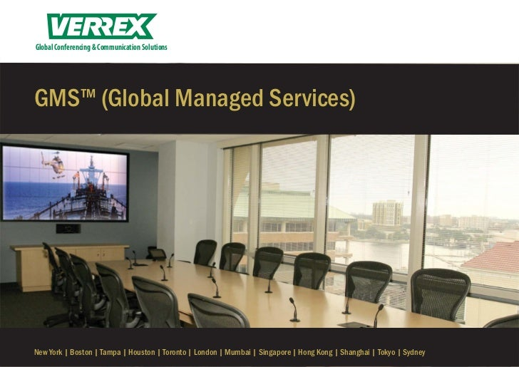 Global Conferencing & Communication SolutionsGMS™ (Global Managed Services)New York | Boston | Tampa | Houston | Toronto |...