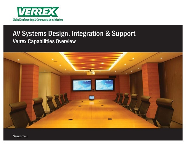 Global Conferencing & Communication SolutionsAV Systems Design, Integration & SupportVerrex Capabilities OverviewVerrex.com