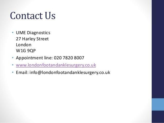 Contact Us • UME Diagnostics 27 Harley Street London W1G 9QP • Appointment line: 020 7820 8007 • www.londonfootandanklesur...