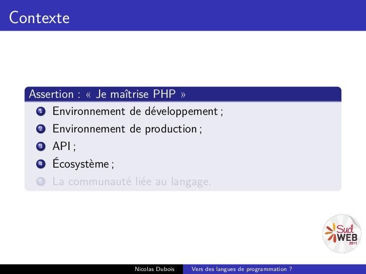 Contexte  Assertion : « Je maîtrise PHP »    1 Environnement de développement ;    2 Environnement de production ;    3 AP...