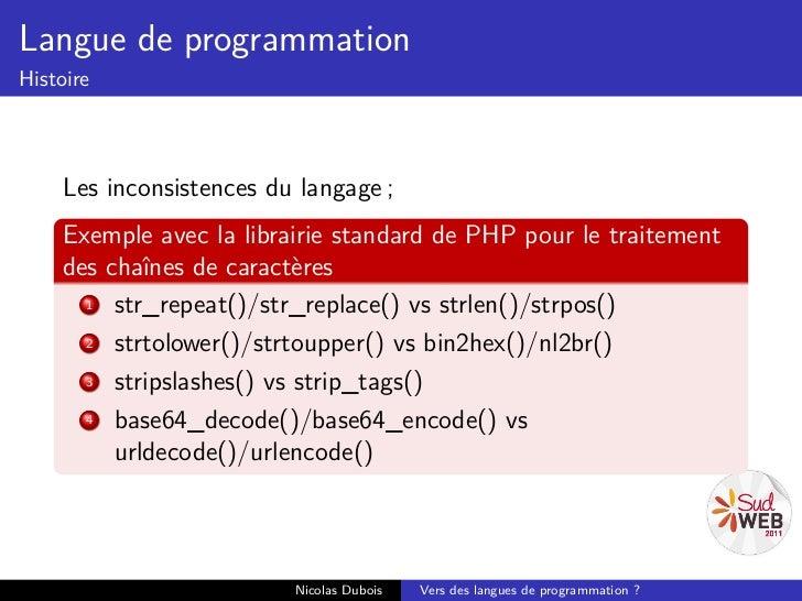 Langue de programmationHistoire    Les inconsistences du langage ;    Exemple avec la librairie standard de PHP pour le tr...