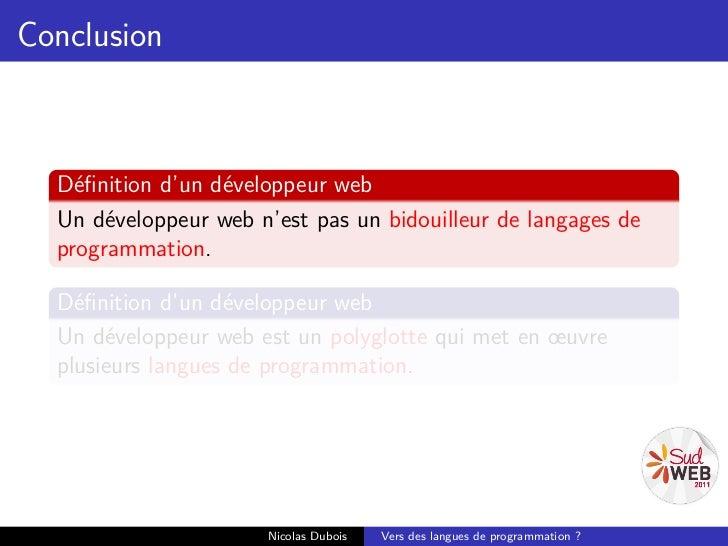 Conclusion  Définition d'un développeur web  Un développeur web n'est pas un bidouilleur de langages de  programmation.  Dé...