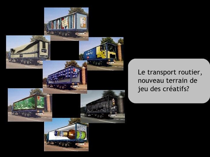 Le transport routier, nouveau terrain de jeu des créatifs?