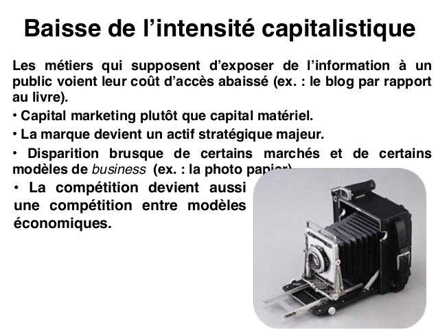 Les trois forces Force Activité Exemple Démocratisation de la production Producteurs et outilleurs de la longue traîne Cam...