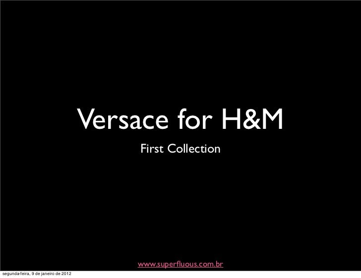 Versace for H&M                                          First Collection                                          www.sup...