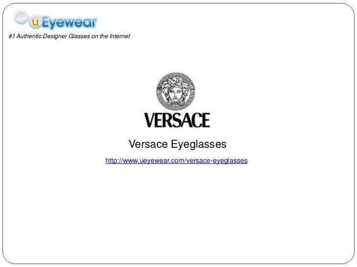 #1 Authentic Designer Glasses on the Internet<br />Versace Eyeglasses<br />http://www.ueyewear.com/versace-eyeglasses<br />