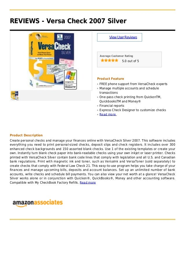 REVIEWS - Versa Check 2007 SilverViewUserReviewsAverage Customer Rating5.0 out of 5Product FeatureFREE phone support from ...