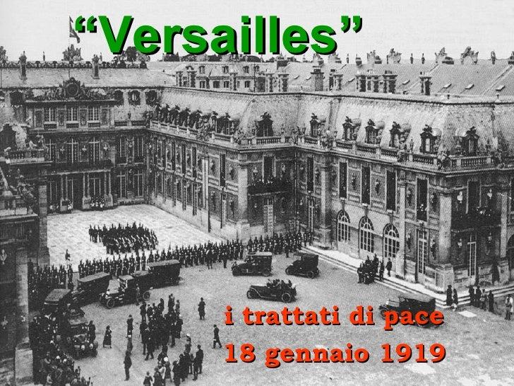 """""""Versailles""""      i trattati di pace      18 gennaio 1919"""