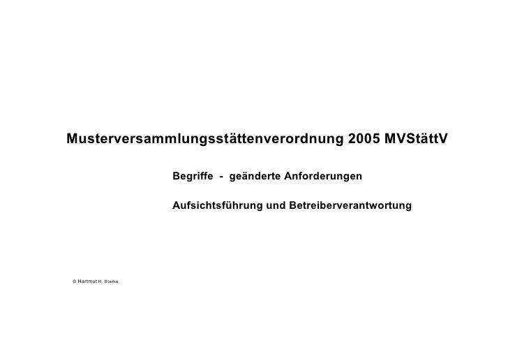 Musterversammlungsstättenverordnung 2005 MVStättV                        Begriffe - geänderte Anforderungen               ...