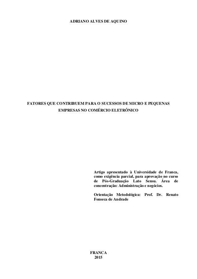 ADRIANO ALVES DE AQUINO FATORES QUE CONTRIBUEM PARA O SUCESSOS DE MICRO E PEQUENAS EMPRESAS NO COMÉRCIO ELETRÔNICO Artigo ...