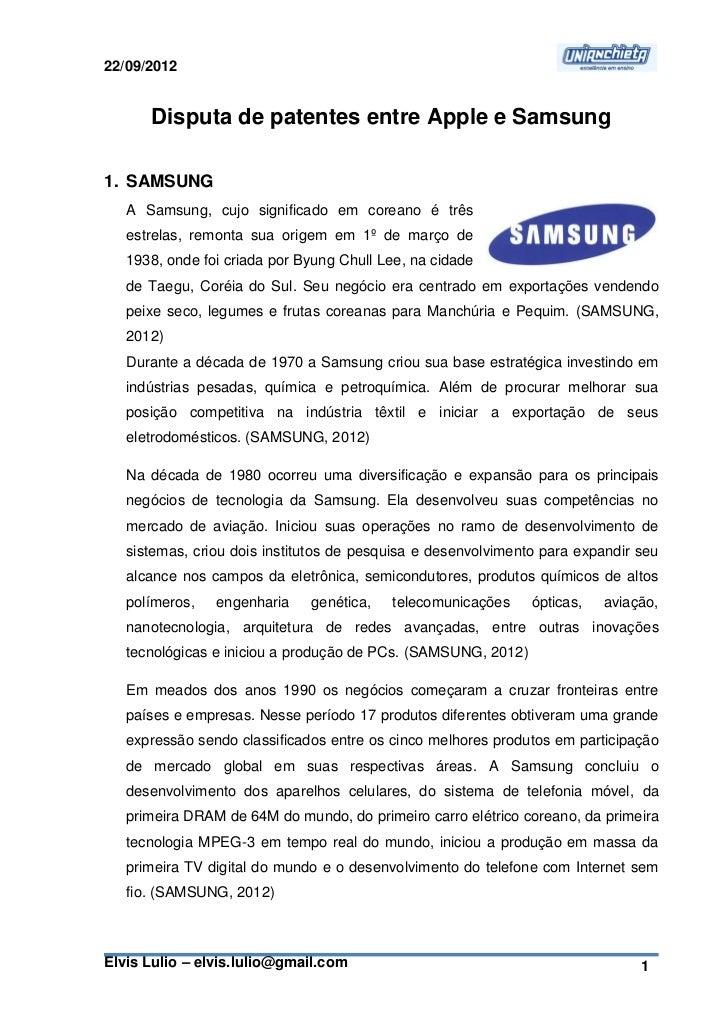 22/09/2012      Disputa de patentes entre Apple e Samsung1. SAMSUNG   A Samsung, cujo significado em coreano é três   estr...