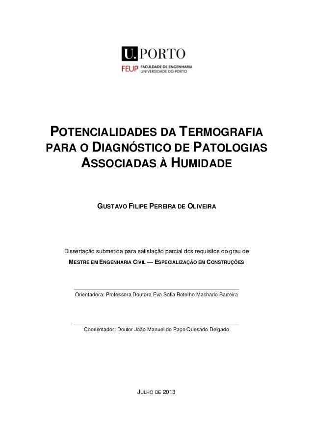 POTENCIALIDADES DA TERMOGRAFIA PARA O DIAGNÓSTICO DE PATOLOGIAS ASSOCIADAS À HUMIDADE GUSTAVO FILIPE PEREIRA DE OLIVEIRA D...