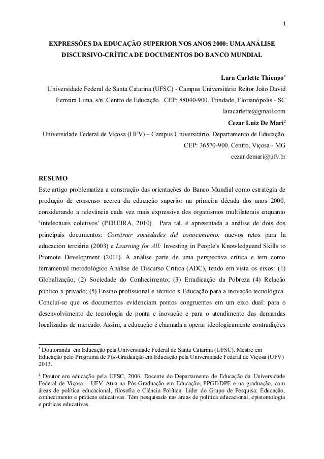 1 EXPRESSÕES DA EDUCAÇÃO SUPERIOR NOS ANOS 2000: UMAANÁLISE DISCURSIVO-CRÍTICA DE DOCUMENTOS DO BANCO MUNDIAL Lara Carlett...