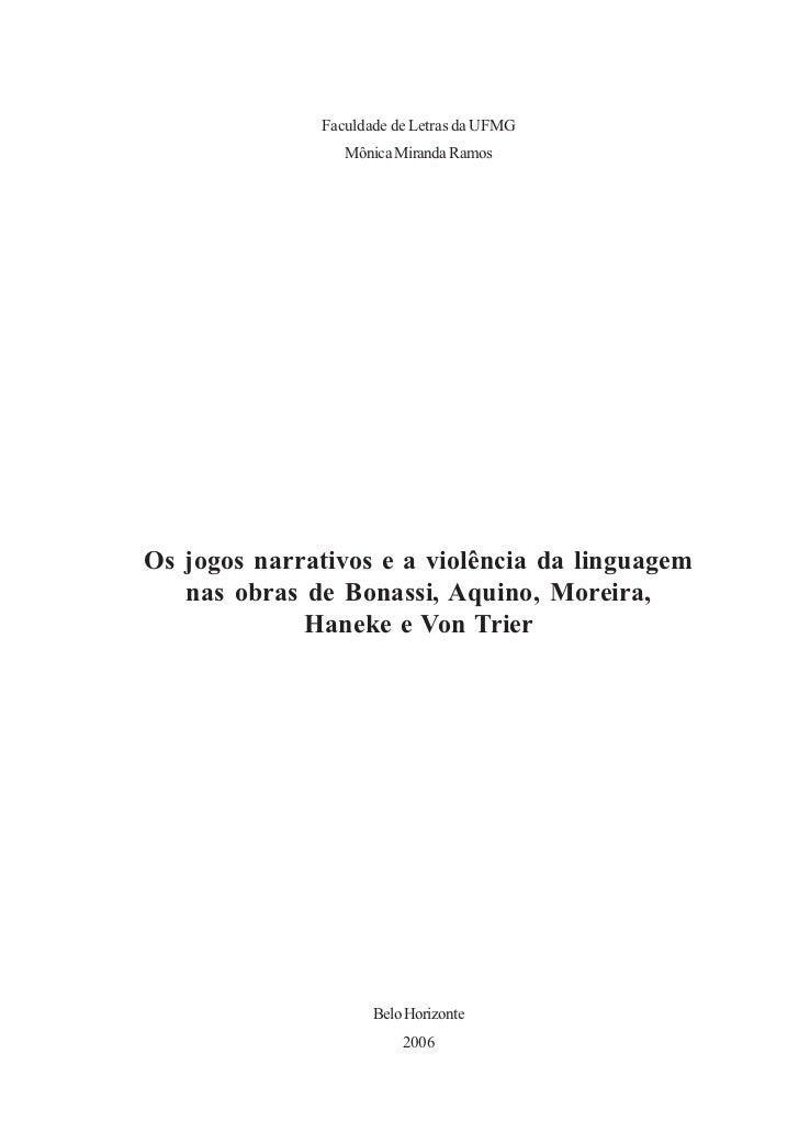 Faculdade de Letras da UFMG                 Mônica Miranda RamosOs jogos narrativos e a violência da linguagem   nas obras...