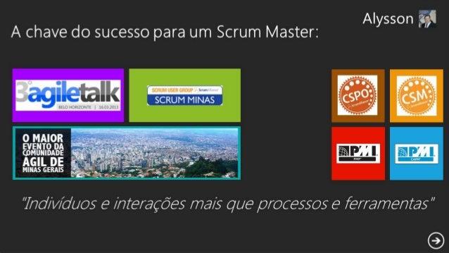 A chave do sucesso para um scrum master - indivíduos e interações mais que processos e ferramentas