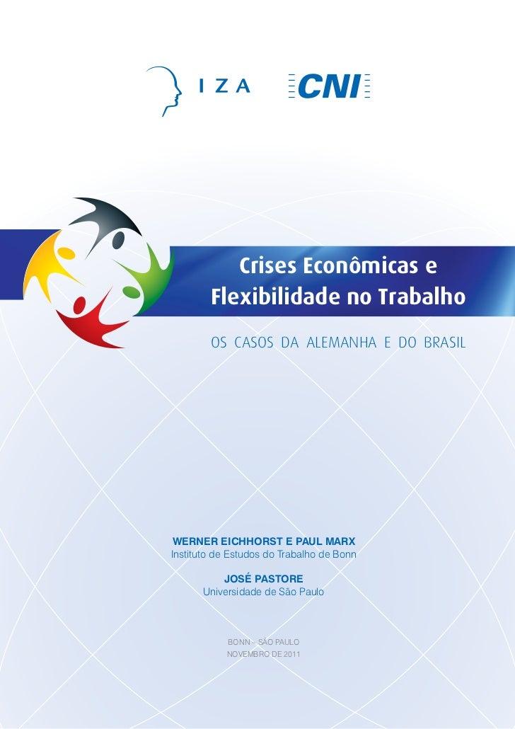 Crises Econômicas e        Flexibilidade no Trabalho        Os casOs da alemanha e dO BrasilWerner eichhorst e Paul MarxIn...